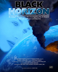 BLACK HORIZON - A feature film length, 90 min. High Definition documentary investigating the oil disaster in the Gulf of Mexico and beyond!